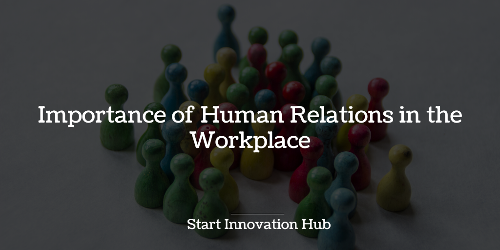 The Importance of Human Relations in the Workplace