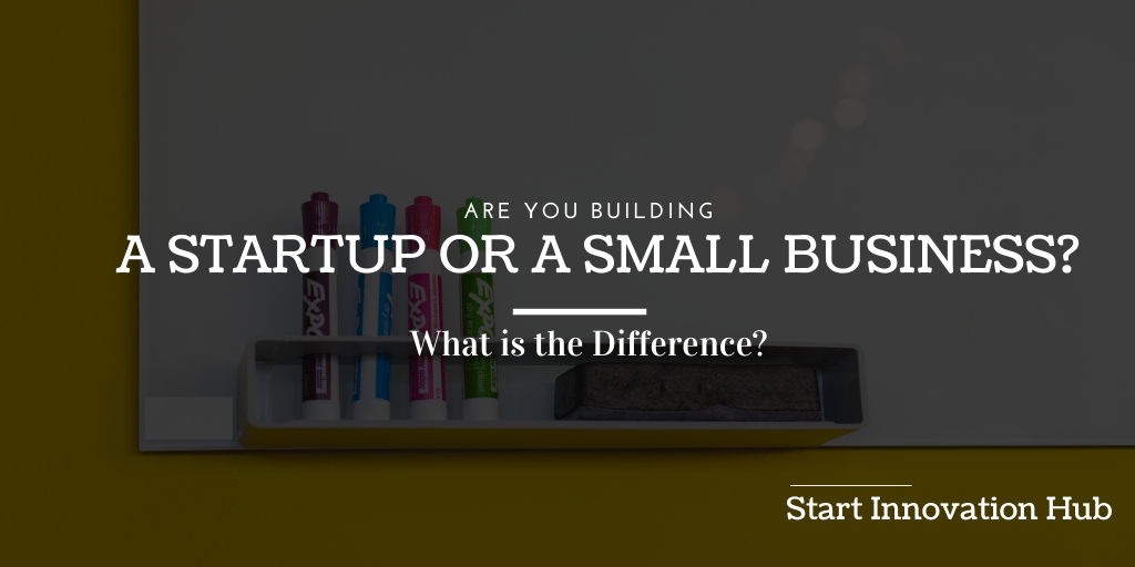 A Startup or a small business: what is the difference?