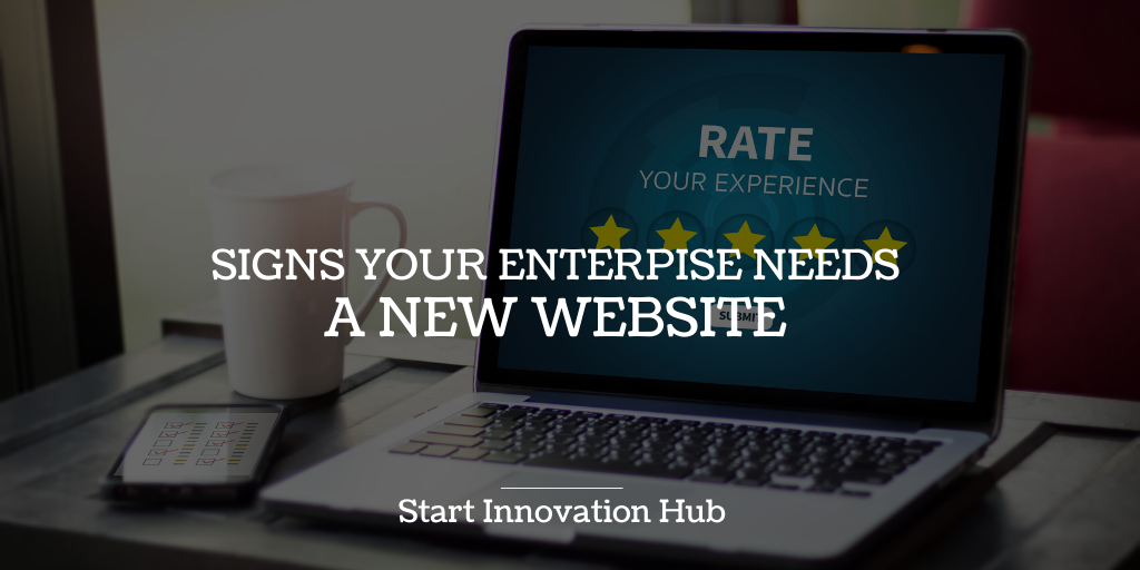 7 Horrific Signs Your Enterprise Needs a New Website