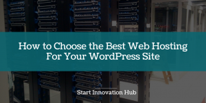 How to Choose the Best Web Hosting For Your WordPress Site